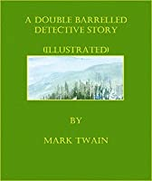 A Double Barrelled Detective Story (Illustrated)