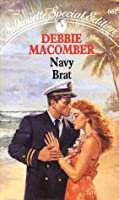 Navy Brat (Navy #3) (Silhouette Special Edition, #662)