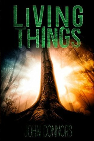 Living Things (Heart of the World Book 2) John Connors