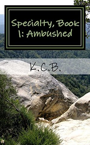 Specialty, Book 1: Ambushed  by  K. B.