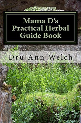 Mama Ds Practical Herbal Guide Book: How to Use Herbs for