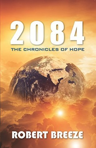 2084: The Chronicles of Hope Robert Breeze