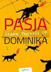 Pasja Dominika  by  Simon Tugwell OP