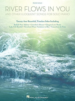 River Flows in You and Other Eloquent Songs for Solo Piano (Songbook) Hal Leonard