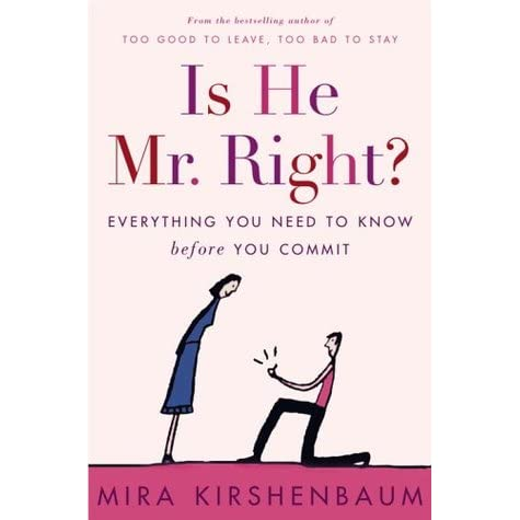 Is He Mr. Right?: Everything You Need to Know Before You Commit - Mira Kirshenbaum