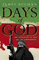 Days of God: The Revolution in Iran and Its Consequences