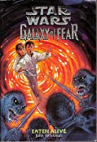 Eaten Alive (Star Wars: Galaxy of Fear, #1)