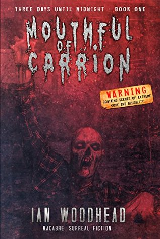 Three days until Midnight: Mouthful of Carrion Ian Woodhead