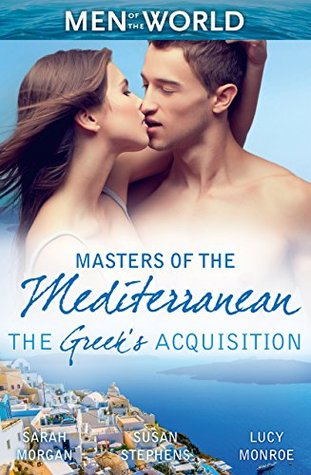 Mills & Boon : Masters Of The Mediterranean: The Greeks Acquisition/Bought: The Greeks Innocent Virgin/Bought: One Island, One Bride/Bought: The Greeks Bride  by  Sarah Morgan