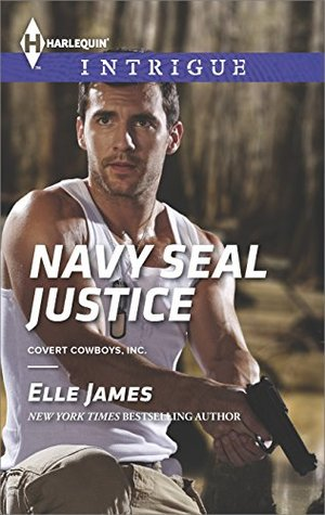 Navy SEAL Justice (Covert Cowboys, Inc. #5) Elle James