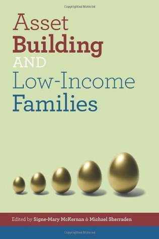 Asset Building and Low Income Families Signe-Mary McKernan