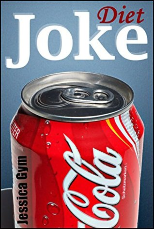 Diet Joke: Relax & Laugh at Diet (Funniest diet jokes and smart quotes in one book) Jessica Gym