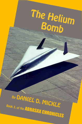 The Helium Bomb  by  Daniel D. Mickle