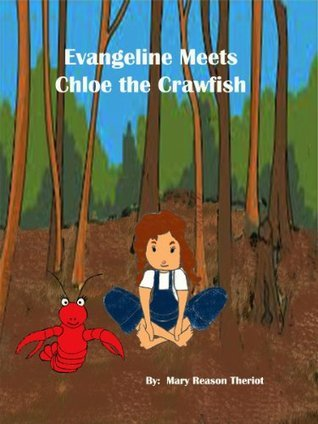 Evangeline Meets Chloe the Crawfish Mary Reason Theriot