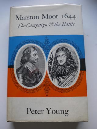 Marston Moor, 1644: The Campaign And The Battle  by  Peter Young