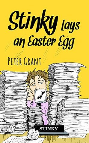 Stinky Lays an Easter Egg (Stinky Stories Book 47)  by  Peter Grant