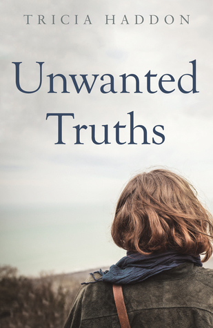 Unwanted Truths Tricia Haddon
