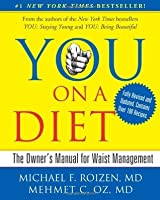 YOU: On A Diet: The Owner's Manual for Waist Management
