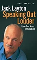 Speaking Out Louder: Ideas That Work for Canadians