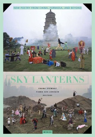 Sky Lanterns: Poetry from China, Formosa, and Beyond  by  Frank Stewart