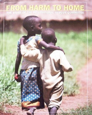 From Home to Home: The Story of the International Rescue Committee  by  Katherine Greider