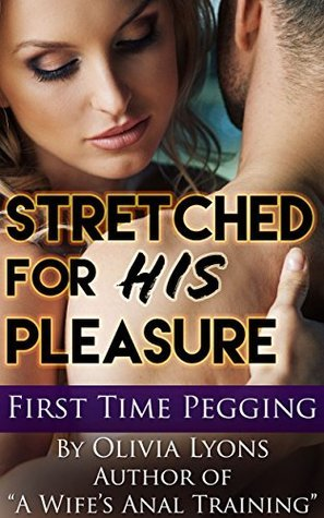 Stretched for His Pleasure  by  Olivia Lyons