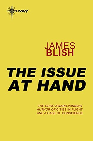 The Issue At Hand  by  James Blish