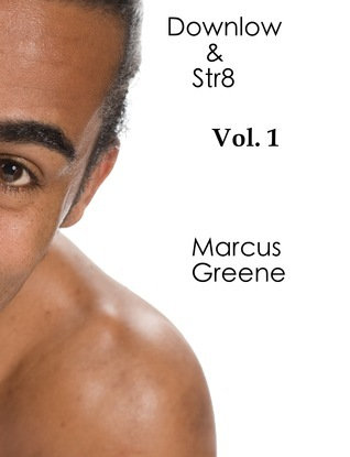 Downlow and Str8, Vol. 1 Marcus Greene
