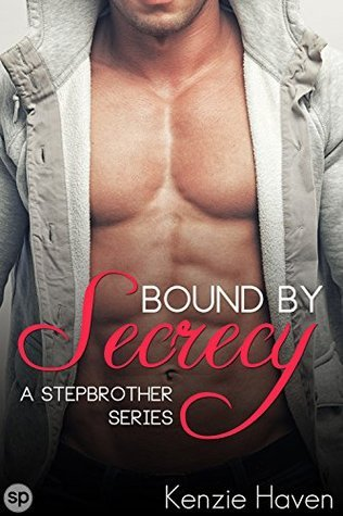 Bound Secrecy: A Stepbrother Series by Kenzie Haven