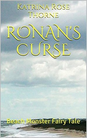 Ronans Curse  by  Katrina Rose Thorne