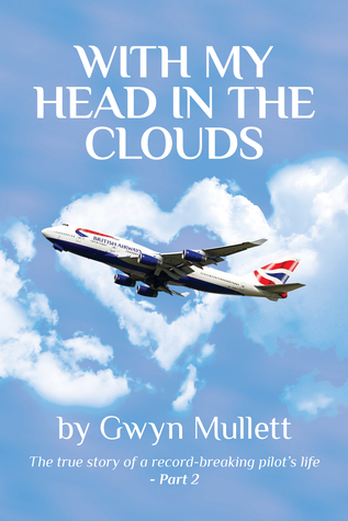 With My Head In The Clouds: Part 2  by  Gwyn Mullett
