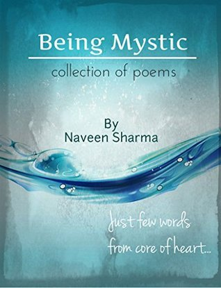 Being Mystic: Collection of poems  by  Naveen Sharma