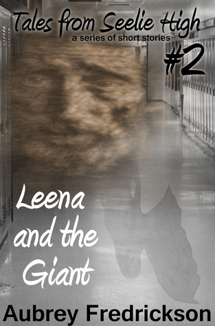 Leena and the Giant (Tales from Seelie High #2)  by  Aubrey Fredrickson