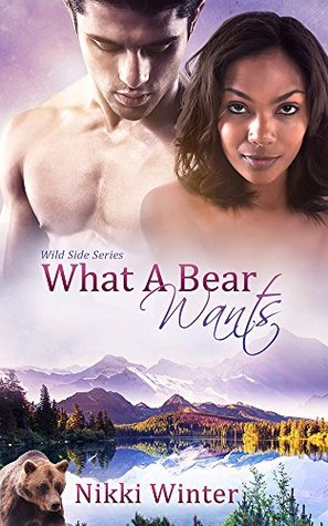 What a Bear Wants (The Wild Side Book 1)  by  Nikki Winter