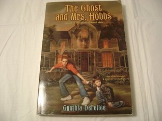 The Ghost And Mrs. Hobbs  by  Cynthis DeFelice