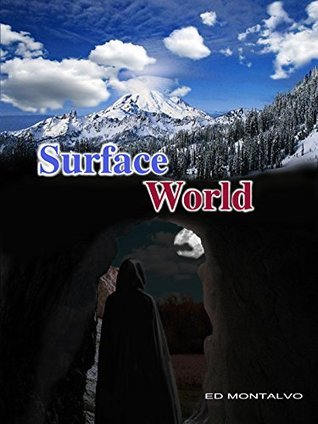 Surface World: book 1 (Surface World book 1)  by  Ed Montalvo