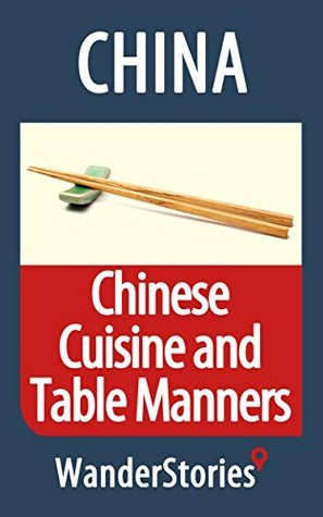Chinese Cuisine and Table Manners - a story told the best local guide by Wander Stories