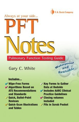 PFT Notes Pulmonary Function Testing Guide  by  Gary C White