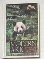 The Modern Ark: The Story of Zoos: Past, Present & Future
