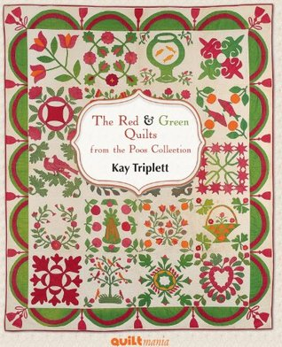 The Red & Green Quilts From the Poos Collection Kay Triplett