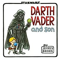 darth vader and son by jeffrey brown � reviews discussion