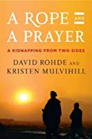 A Rope and a Prayer: A Kidnapping from Two Sides