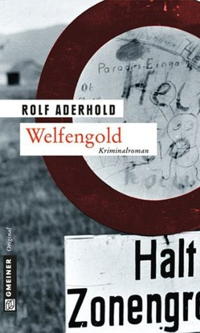 Welfengold: Kriminalroman  by  Rolf Aderhold