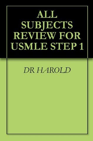 ALL SUBJECTS REVIEW FOR USMLE STEP 1  by  DR HAROLD