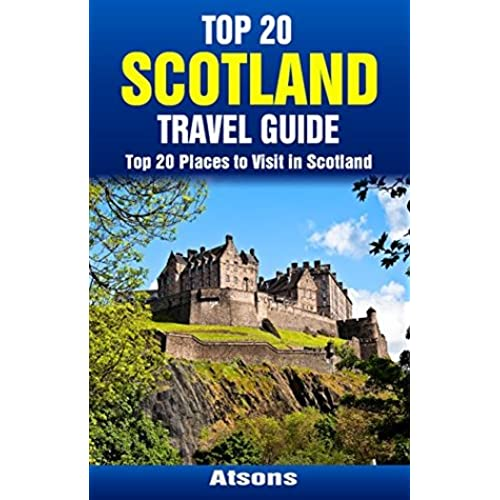 Top 20 places to visit in scotland top 20 scotland for Best european countries to visit