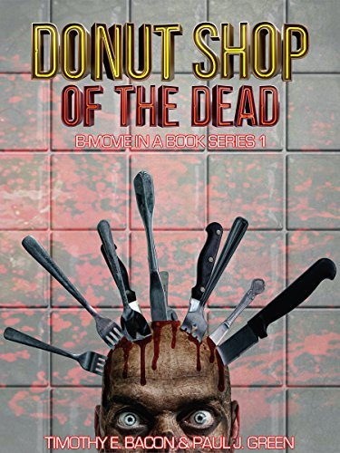Donut Shop of the Dead (B-Movie in a Book Series 1) Timothy Bacon