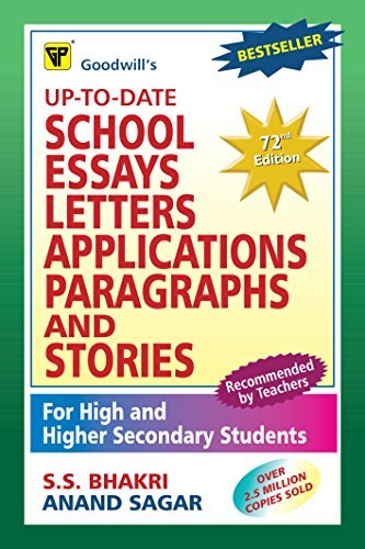 Up-To-Date School Essays, Letters, Applications, Paragraphs and Stories  by  S.S. Bhakri