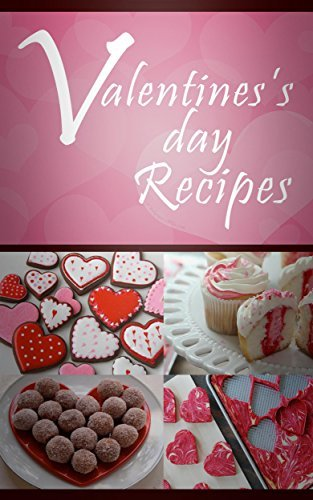Valentines Day Recipes: The Easy Guide To Valentines Day Recipes  by  Mary Ann Templeton