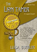 The Lion Tamer: A Caged Death (Grace Marsden Mystery)