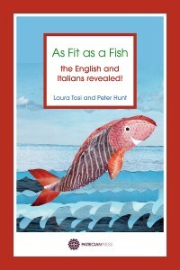 As Fit as a Fish - the English and Italians revealed!  by  Laura Tosi and Peter Hunt